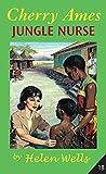 Wells, Helen: Cherry Ames, Jungle Nurse: Book 18 (CHERRY AMES NURSING STORIES)