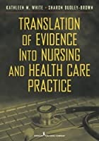 Translation of Evidence into Nursing and…