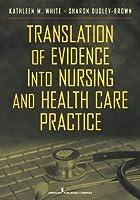 Translation of Evidence into Nursing and…