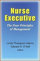 Nurse Executive: The Purpose, Process, and…