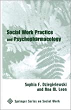 Social Work Practice and Psychopharmacology…
