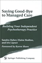Saying Good-Bye to Managed Care: Building…