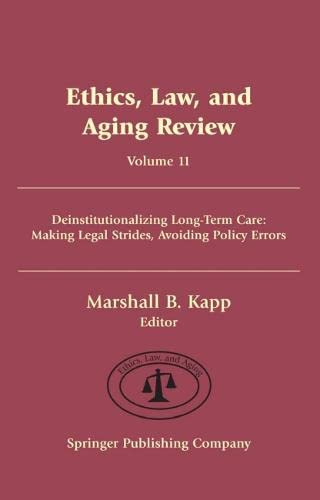 ethics-law-and-aging-review-volume-11-deinstitutionalizing-long-term-care-making-legal-strides-avoiding-policy-errors-springer-series-on-ethics-law-and-aging