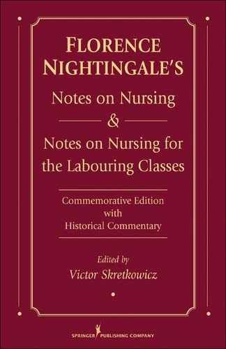 florence-nightingales-notes-on-nursing-and-notes-on-nursing-for-the-labouring-classes-commemorative-edition-with-historical-commentary