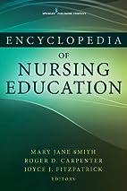 Encyclopedia of Nursing Education by Mary…