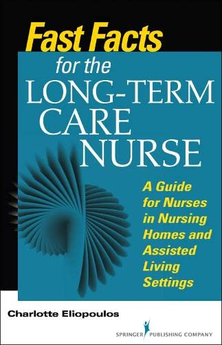 fast-facts-for-the-long-term-care-nurse-what-nursing-home-and-assisted-living-nurses-need-to-know-in-a-nutshell