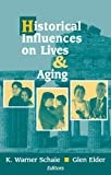 Schaie, K. Warner: Historical Influences On Lives &amp; Aging