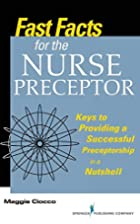 Fast Facts for the Nurse Preceptor: Keys to…