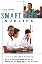 Smart Nursing: How to Create a Positive Work…