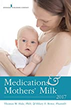 Medications and Mothers' Milk 2017 by…