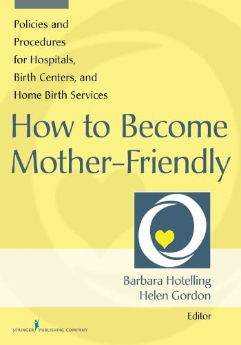how-to-become-mother-friendly-policies-procedures-for-hospitals-birth-centers-and-home-birth-services