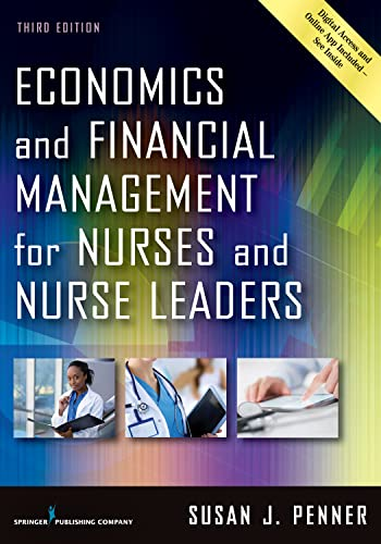 economics-and-financial-management-for-nurses-and-nurse-leaders-third-edition