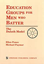 Education Groups for Men Who Batter: The…