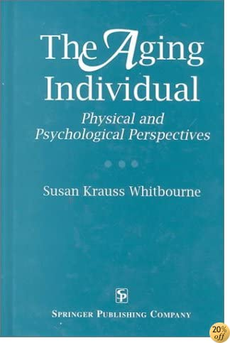 The Aging Individual: Physical and Psychological Perspectives