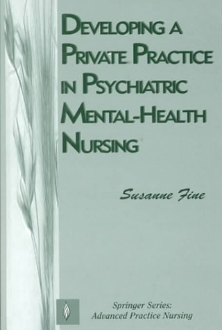 developing-a-private-practice-in-psychiatric-mental-health-nursing-springer-series-on-advanced-practice-nursing