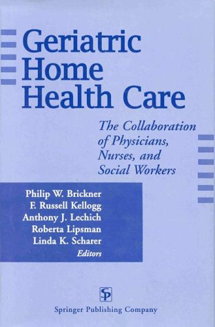 geriatric-home-health-care-the-collaboration-of-physicians-nurses-and-social-workers