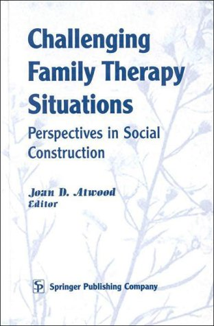 challenging-family-therapy-situations-perspectives-in-social-construction