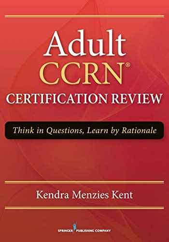 adult-ccrn-certification-review-think-in-questions-learn-by-rationale