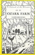 A Journal of the Seasons on an Ozark Farm by…