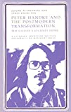 Klinkowitz, Jerome: Peter Handke and the Postmodern Transformation: The Goalie's Journey Home (Literary Frontiers Edition)