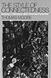 Moore, Thomas: The Style of Connectedness: Gravity's Rainbow and Thomas Pynchon