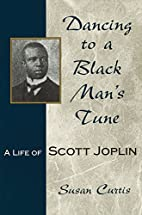 Dancing to a Black Man's Tune: A Life of…