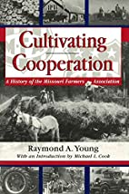 Cultivating Cooperation: A History of the…
