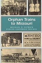 Orphan Trains to Missouri (Missouri Heritage…