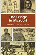 The Osage in Missouri by Kristie C.…