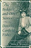 Fisher, Dorothy Canfield: The Bedquilt and Other Stories