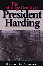 The Strange Deaths of President Harding by…