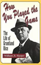 How You Played the Game: The Life of…
