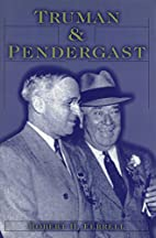 Truman and Pendergast by Robert H. Ferrell
