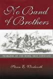 Woodworth, Steven E.: No Band of Brothers: Problems of the Rebel High Command (SHADES OF BLUE & GRAY)