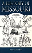 A History of Missouri: 1820 To 1860 (The…