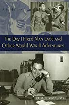 The day I fired Alan Ladd and other World…