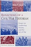 Herman Hattaway: Reflections of a Civil War Historian: Essays on Leadership, Society, and the Art of War