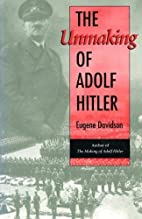 The Unmaking of Adolf Hitler by Eugene…