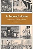 Thomas, Sue: A Second Home: Missouri's Early Schools (MISSOURI HERITAGE READERS)