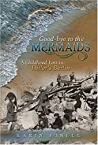 Good-bye to the Mermaids: A Childhood Lost…