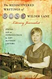 Rose Wilder Lane: The Rediscovered Writings of Rose Wilder Lane: Literary Journalist