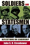 Eisenhower, John S. D.: Soldiers and Statesmen: Reflections on Leadership