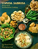 Sanchez, Irene B.: Comida Sabrosa: Home-Style Southwrstern Cooking