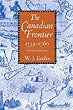 Eccles, W. J.: The Canadian Frontier, 1534-1760