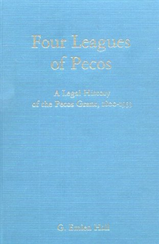 four-leagues-of-pecos-a-legal-history-of-the-pecos-grant-1800-1933-new-mexico-land-grant-series