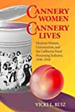 Ruiz, Vicki L.: Cannery Women, Cannery Lives: Mexican Women, Unionization, and the California Food Processing Industry 1930-1950