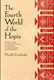 Courlander, Harold: The Fourth World of the Hopis: The Epic Story of the Hopi Indians As Preserved in Their Legends and Traditions