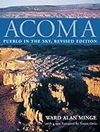 Acoma: Pueblo in the Sky by Ward Alan Minge