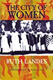 Ruth Landes: The City of Women