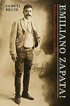 Emiliano Zapata!: Revolution and Betrayal in…